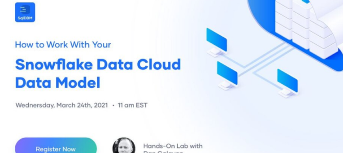 Data Modeling, SqlDBM, & the Snowflake Data Cloud – upcoming webinar